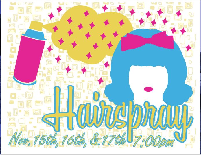 Hairspray: The Musical - Nov. 15, 16, 17 at 7PM