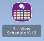 Icon with speech bubbles and boxes. Text underneath says 5- View Schedule K-12