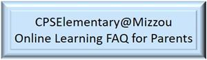 CPSElementary@Mizzou Online Learning FAQ for Parents