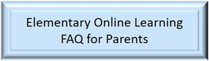 Elementary Online Learning FAQ for Parents